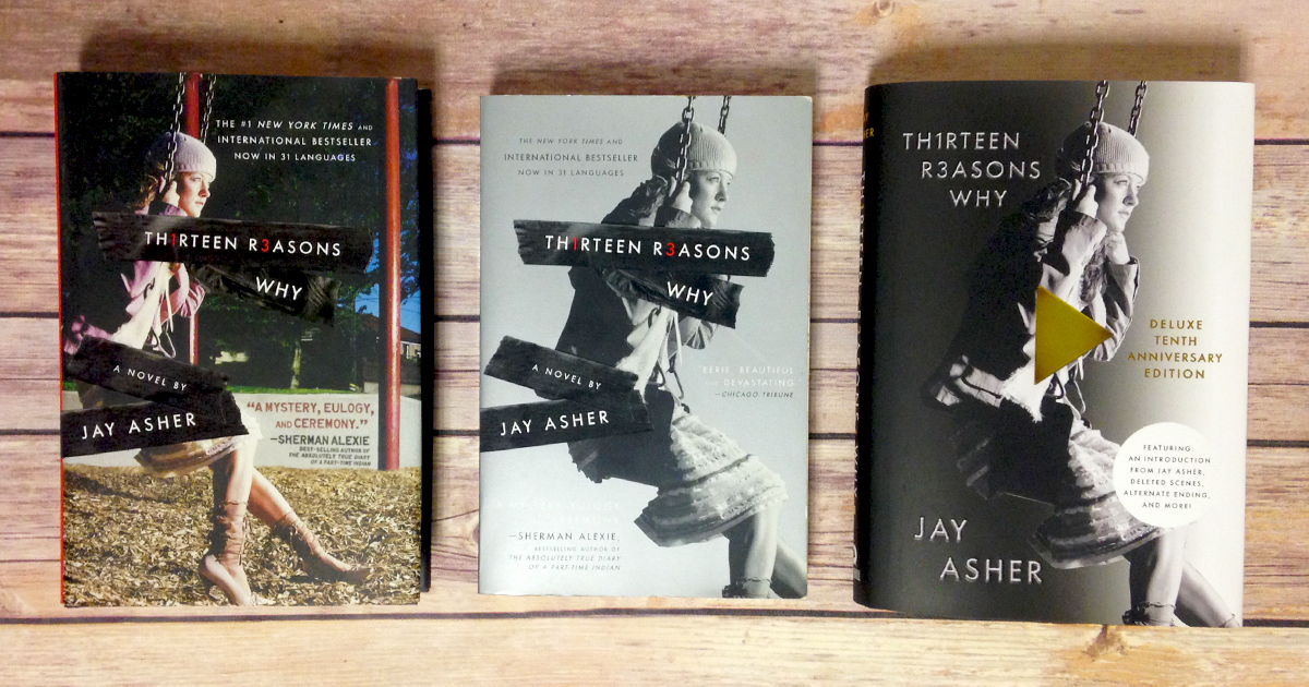 Three copies of Thirteen Reasons Why. Far left has a colorized cover; middle copy is black, white and grey; and far right copy is a deluxe tenth anniversary edition with a golden play button on the front.