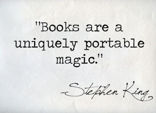 quote: books are a uniquely portable magic - stephen king