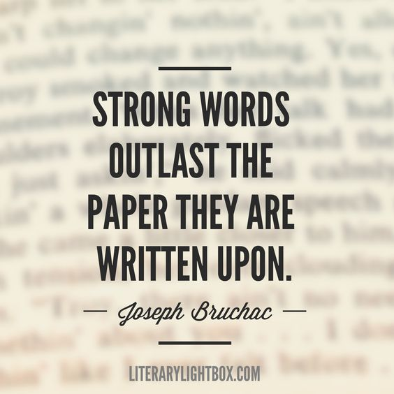 quote: strong words outlast the paper they are written upon - joseph bruchac